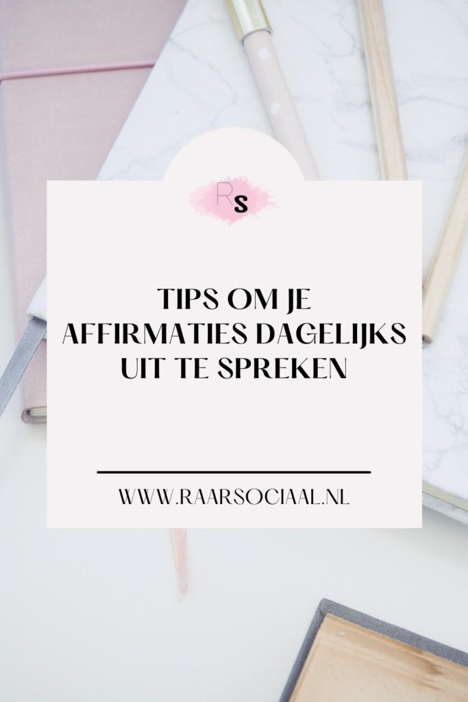 tips om je affirmaties dagelijks uit te spreken