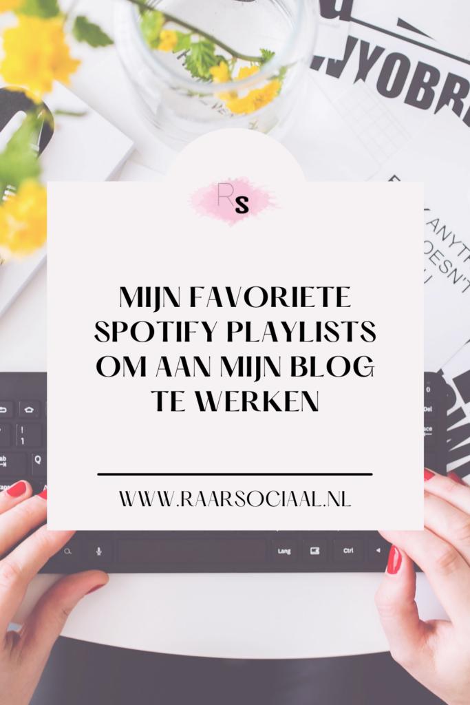 mijn favoriete spotify playlists om aan mijn blog te werken